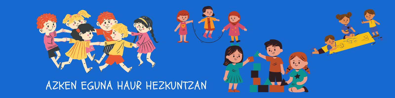 Azken eguna Haur Hezkuntzan